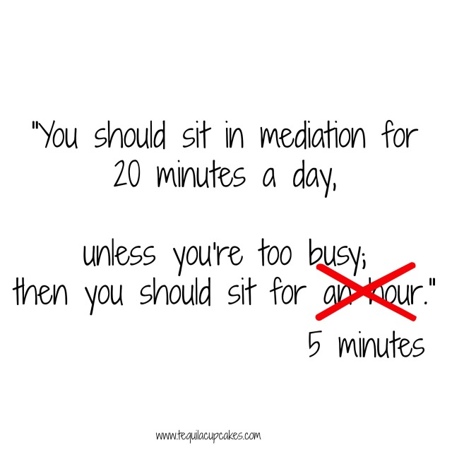 sit in meditation for 20 minutes a day