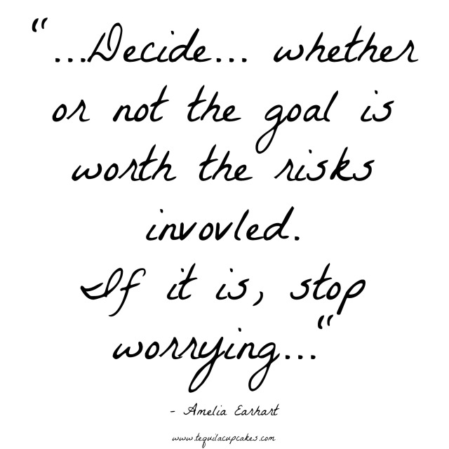decide whether or not the goal is worth the risks